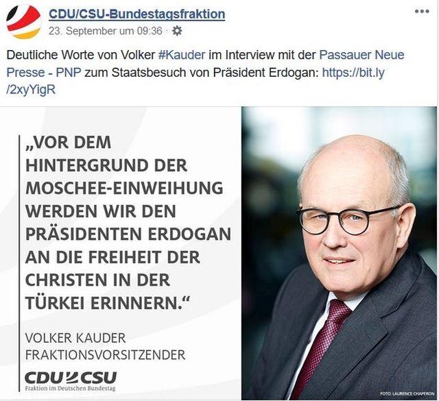 """Volker Kauder im Bild mit der Aussage """"Vor dem Hintergrund der Moschee-Einweihung werden wir den Präsidenten Erdogan an die Freiheit der Christen in der Türkei erinnern."""""""