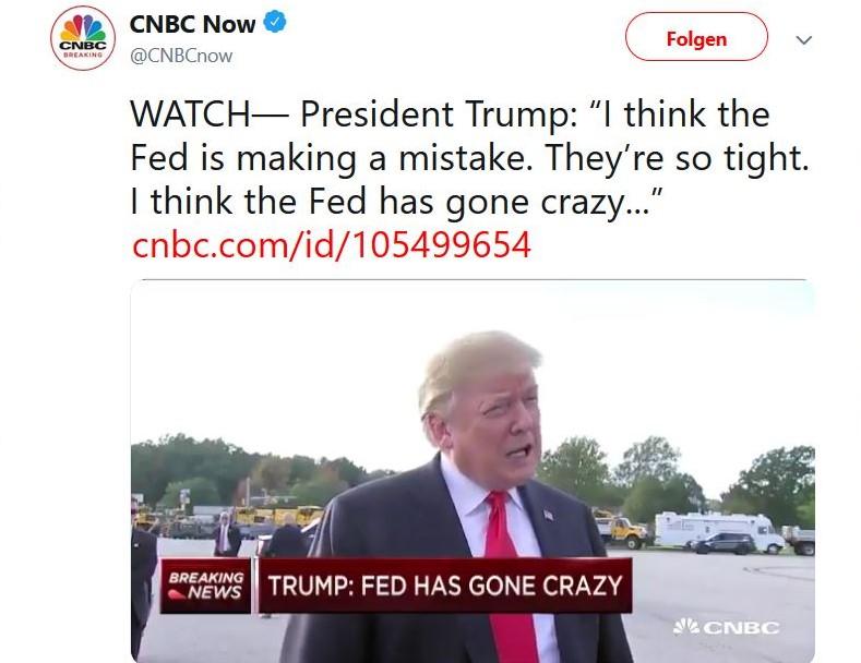 """Donald Trump in einem Tweet von CNBC Now. """"Trump: Fed has gone crazy""""."""